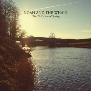 Noah and the Whale - First Days Of Spring Album Cover